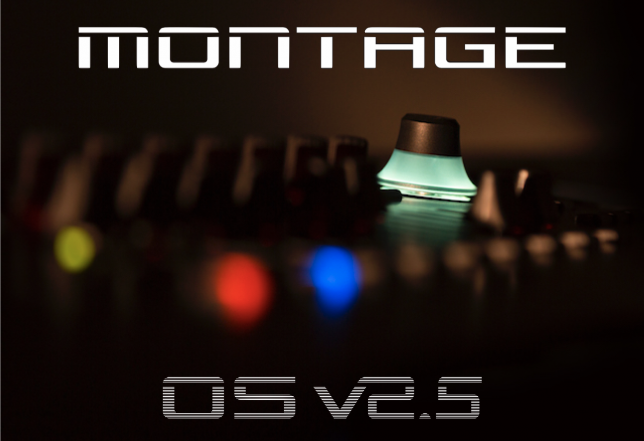 MONTAGE OS V2.5 NEW FEATURES