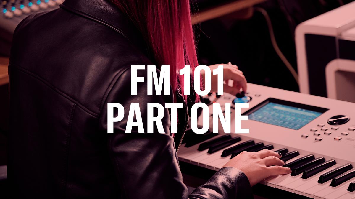 FM_101_Part_One_YamahaSynth_BlogArticleHeader-Thumbnail-3