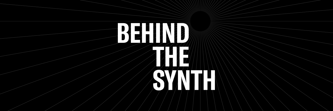 Behind the Synth: Nicholas Semrad Chat