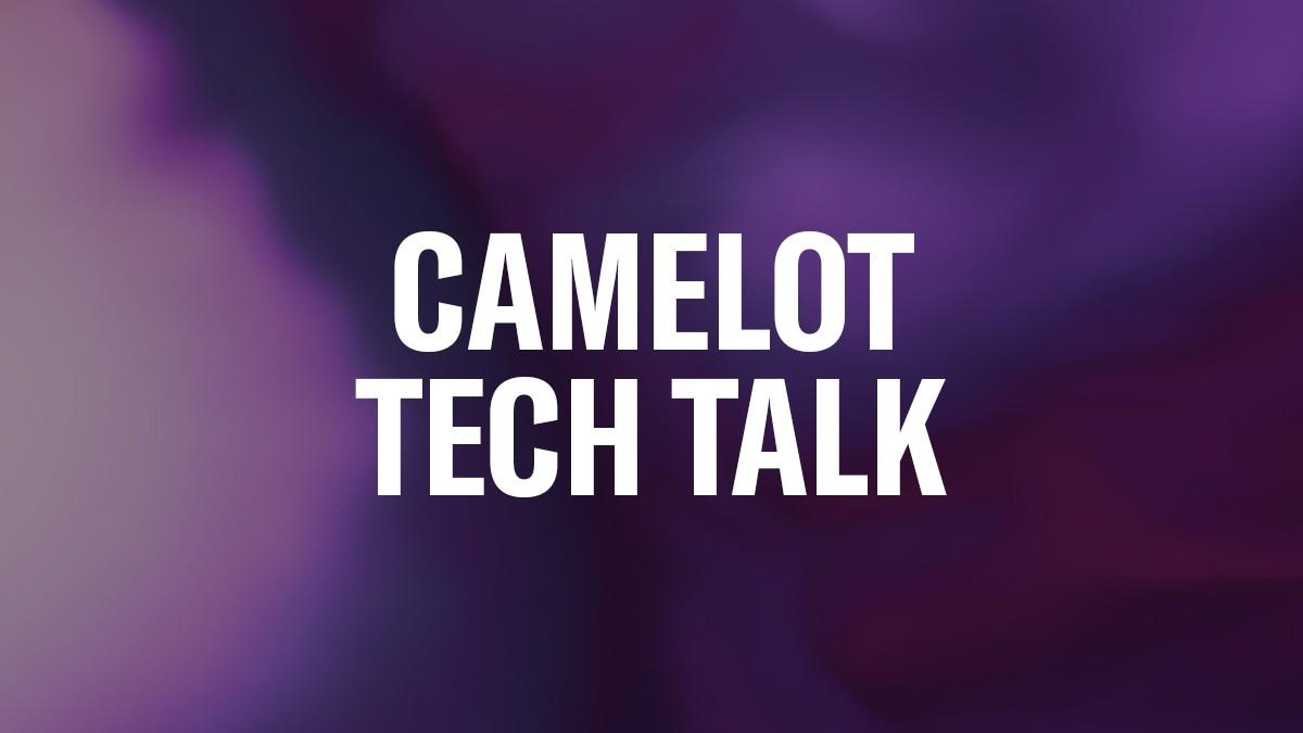 Camelot-Tech-Talk